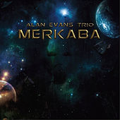Play & Download Merkaba by Alan Evans Trio | Napster