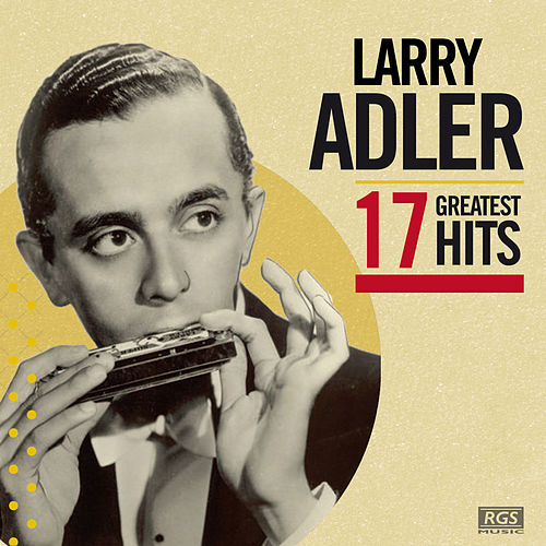 17 Greatest Hits by Larry Adler