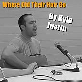 Play & Download Where Did Their Hair Go by Kyle Justin | Napster