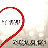 Play & Download My Heart Is Open (feat. Brenda Thompson) by Syleena Johnson | Napster