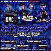 To the Top (feat. Black Hoodie Gang & B Milli) by DMC