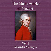 Play & Download The Masterworks of Mozart Vol. 1 by Alexander Afanasyev | Napster