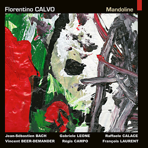 Play & Download Bach, Beer-Demander, Calace, Campo, Laurent & Leone: Mandoline by Florentino Calvo | Napster