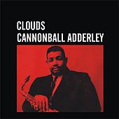 Play & Download Clouds by Cannonball Adderley | Napster