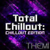 Play & Download Total Chillout: Chillout Edition by Themi | Napster