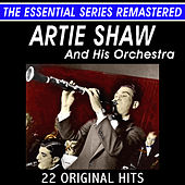 Artie Shaw and His Orchestra - 22 Original Hits Live - The Essential Series by Artie Shaw