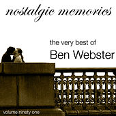 Nostalgic Memories-The Very Best of Ben Webster-Vol. 91 von Ben Webster