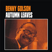 Play & Download Autumn Leaves by Benny Golson | Napster