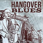 Play & Download Hangover Blues by Various Artists | Napster