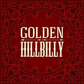 Golden Hillbilly by Various Artists