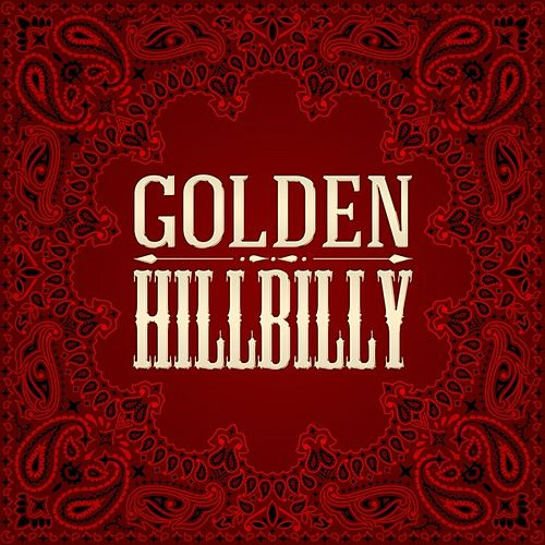 Play & Download Golden Hillbilly by Various Artists | Napster