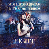 Fight by Sister Sparrow and the Dirty Birds