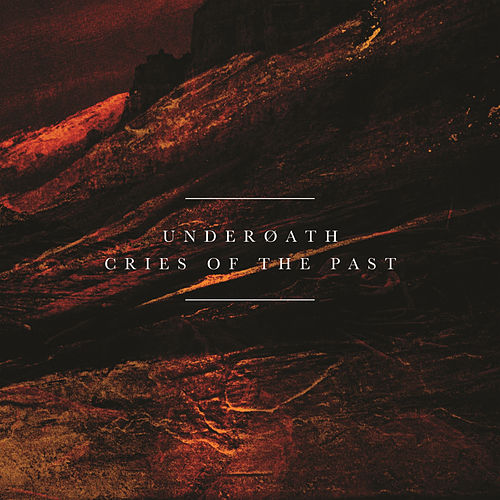 Play & Download Cries of the Past by Underoath | Napster