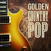 Golden Country Pop by Various Artists