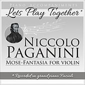 Piano Accompaniments for Niccolo Paganini Mose-Fantasia for violin by Let's Play Together