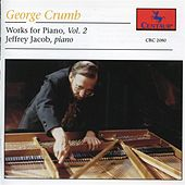 Play & Download Crumb: Works for Piano, Vol. 2 by Jeffrey Jacob | Napster