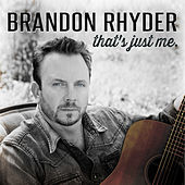 Play & Download That's Just Me by Brandon Rhyder | Napster