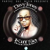 Play & Download Kiff Sa (Docwell Record'z, Boot Riddim) by Davy Jones | Napster