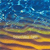Play & Download Fable by Robert Miles | Napster
