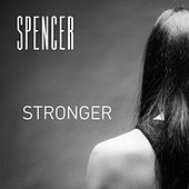 Play & Download Stronger by Spencer | Napster