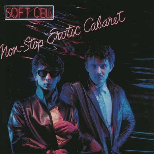 Play & Download Non-Stop Erotic Cabaret by Soft Cell | Napster