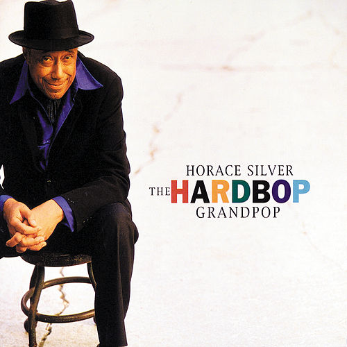 Play & Download The Hardbop Grandpop by Horace Silver   Napster
