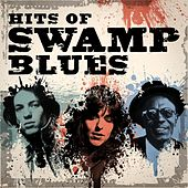 Hits of Swamp Blues von Various Artists