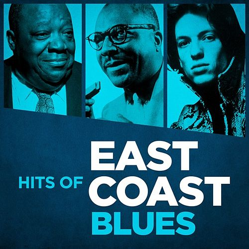 Play & Download Hits of East Coast Blues by Various Artists | Napster