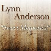 Play & Download Sweet Memories (from the Betty Swain Project) by Lynn Anderson | Napster