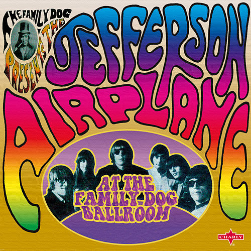 Play & Download At the Family Dog Ballroom by Jefferson Airplane | Napster