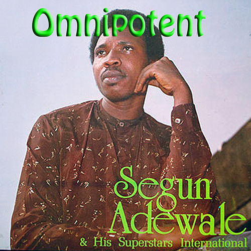 Omnipotent by Segun Adewale