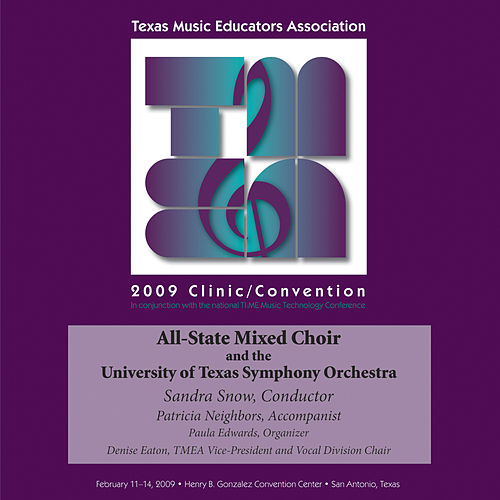 Play & Download 2009 Texas Music Educators Association (TMEA): All-State Mixed Choir with the University of Texas Symphony Orchestra by Texas All-State Mixed Choir | Napster