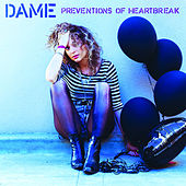 Play & Download Preventions of Heartbreak by Dame | Napster
