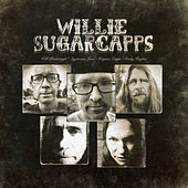 Play & Download Willie Sugarcapps by Willie Sugarcapps | Napster