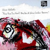 Play & Download Music From The Heart - REMIXES by Oliver Koletzki | Napster