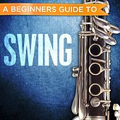 Play & Download A Beginners Guide to: Swing by Various Artists | Napster