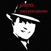 Play & Download Gardel para principiantes by Carlos Gardel | Napster