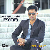 Play & Download Mere Jina Pyar by Jeet Jagjit | Napster