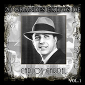 Play & Download 20 Grandes Éxitos de Carlos Gardel - Vol. 1 by Carlos Gardel | Napster