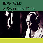 Play & Download A Sweeten Dub by King Tubby | Napster