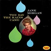 Play & Download The Day the Rains Came by Jane Morgan | Napster