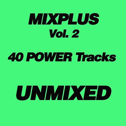 Mixplus, Vol. 2 (40 Power Tracks Unmixed) by Various Artists