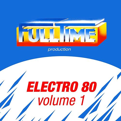 Play & Download Electro 80, Vol. 1 by Various Artists | Napster