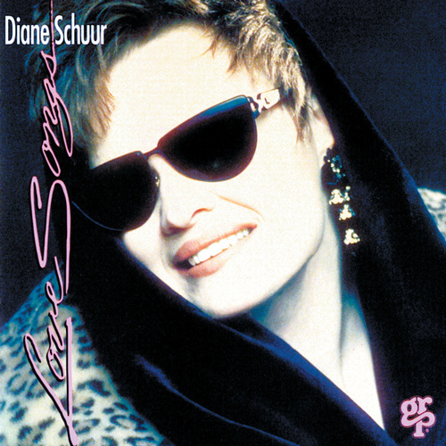 Love Songs by Diane Schuur