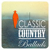 Play & Download Classic Country Ballads by Various Artists | Napster