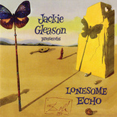 Play & Download Lonesome Echo by Jackie Gleason | Napster
