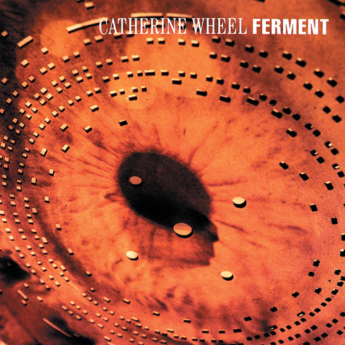 Play & Download Ferment by Catherine Wheel | Napster