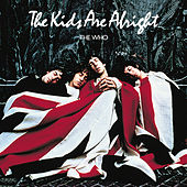 The Kids Are Alright by The Who