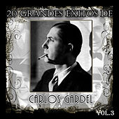 Play & Download 20 Grandes Éxitos de Carlos Gardel - Vol. 3 by Carlos Gardel | Napster