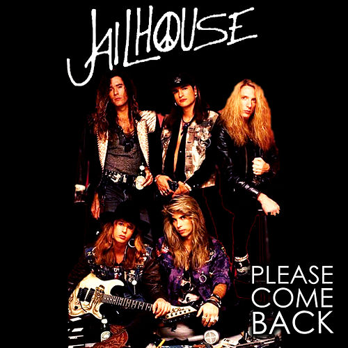 Play & Download Please Come Back by Jailhouse | Napster